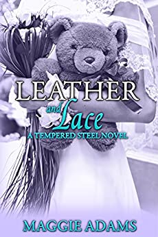 Leather and Lace (Tempered Steel Book 2) by [Adams, Maggie]