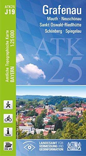 ATK25-J19 Grafenau (Amtliche Topographische Karte 1:25000): Mauth, Neuschönau, Sankt Oswald-Riedlhütte, Schönberg, Spiegelau (ATK25 Amtliche Topographische Karte 1:25000 Bayern)