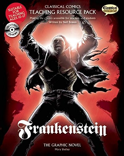 Classical Comics Study Guide: Frankenstein: Making the Classics Accessible for Teachers and Students (Frankenstein Teacher Guide)