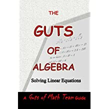 The Guts of Algebra: Solving Linear Equations