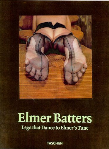 Elmer Batters: Legs That Dance to Elmer's Tune (Photobook) (Photo & Sexy Books) by Elmer Batters (1998-02-01)
