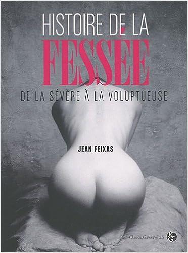 Livre gratuits en ligne Histoire de la fessée : De la sévère à la voluptueuse pdf