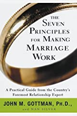 The Seven Principles for Making Marriage Work: A Practical Guide from the Country's Foremost Relationship Expert by John Gottman, Nan Silver(March 16, 1999) Hardcover Hardcover