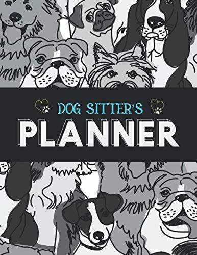 (Dog Sitter's Planner: Large Blank Undated Daily Organizer Gift for Dog Sitters)
