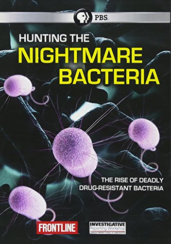 Frontline: Hunting the Nightmare Bacteria by PBS (Direct)