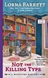 Not the Killing Type (A Booktown Mystery) by  Lorna Barrett in stock, buy online here
