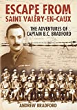 Escape from Saint Valery-en-Caux: The Adventures of Captain B.C. Bradford