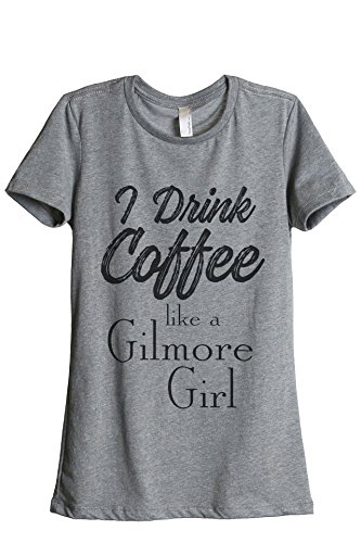 Thread Tank Drink Coffee Like A Gilmore Girl Women's Relaxed T-Shirt Tee Heather Grey 2X-Large