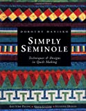 Simply Seminole : Techniques & Designs in Quilt Making
