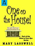 One on the House (Suds in Your Eye Book 3)
