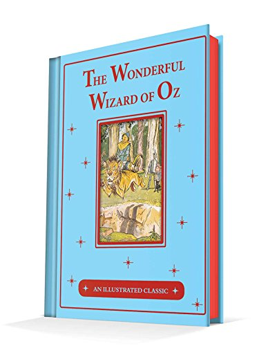 The Wonderful Wizard of Oz: An Illustrated Classic (The Tin Woodman Of Oz First Edition)