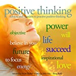 Positive thinking: Advices and exercises to pratice positive thinking | John Mac