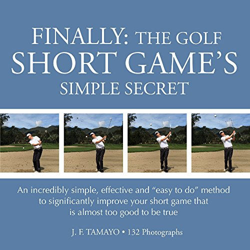 Best Keys To A Good Golf Swings - FINALLY: THE GOLF SHORT GAME'S SIMPLE