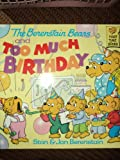 The Berenstain Bears and Too Much Birthday, Stan Berenstain and Jan Berenstain, 0679812660