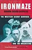 img - for Iron Maze: The Western Secret Services and the Bolsheviks book / textbook / text book