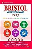 Bristol Guidebook 2019: Shops, Restaurants, Attractions and Nightlife in Bristol, England (City Guidebook 2019)