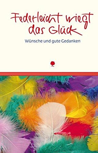 federleicht-wiegt-das-glck-wnsche-und-gute-gedanken-eschbacher-lebensschtze