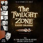 The Twilight Zone Radio Dramas, Volume 23 | Rod Serling,George Clayton Johnson