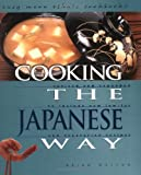 Cooking the Japanese Way: Revised and Expanded to Include New Low-Fat and Vegetarian Recipes (Easy Menu Ethnic Cookbooks)