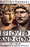 Beloved & God: The Story of Hadrian and Antinous