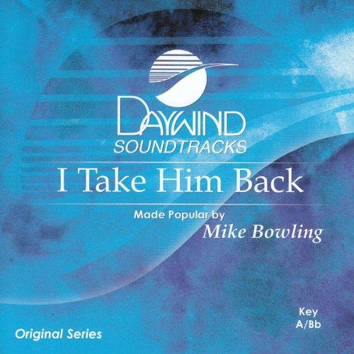 Download I Take Him Back [Accompaniment/Performance Track] (Daywind Soundtracks) pdf