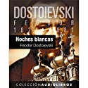 Noches blancas [White Nights] Audiobook by Feodor Dostoievski Narrated by Txema Regalado