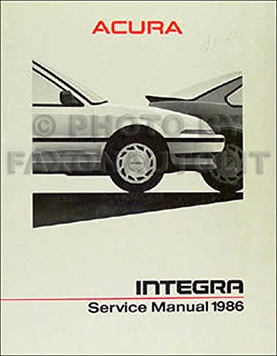 1986 Acura Integra Repair Shop Manual (1986 Acura Integra Shop)