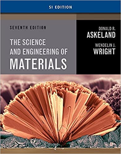 Amazon Com Science And Engineering Of Materials Si Edition 9781305077102 Askeland Donald R Wright Wendelin J Books