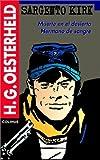 img - for Sargento Kirk. Muerte En El Desierto. Hermano de Sangre (Serie Oesterheld) (Spanish Edition) by H. G. Oesterheld (1995-04-01) book / textbook / text book