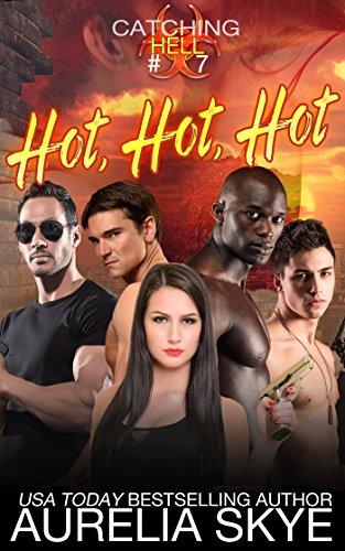 Catching Hell (Serial): Part Seven: Hot, Hot, Hot (Hell Virus)
