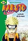 Naruto (roman), tome 14 : La forêt de la mort par Kishimoto
