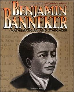 Benjamin Banneker Mathematician And Stargazer Rose Blue 9780761318057 Amazoncom Books