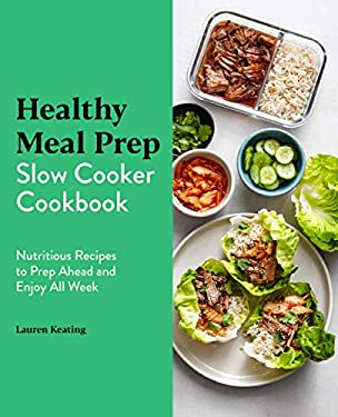 Healthy Meal Prep Slow Cooker Cookbook: Nutritious Recipes to Prep Ahead and Enjoy All Week