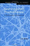 Neurolinguistic Psychotherapy : A Postmodern Perspective, Wake, Lisa, 0415425417
