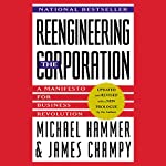 Reengineering the Corporation: A Manifesto for Business Revolution | Michael Hammer,James Champy