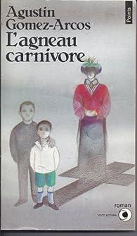 L'Agneau carnivore par Agustin Gomez-Arcos