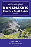 Gillean Daffern's Kananaskis Country Trail Guide - 4th Edition: Volume 4: Sheep—Gorge Creek—North Fork