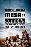 "James F. Brooks, ""Mesa of Sorrows: A History of the Awat'ovi Massacre"" (W.W. Norton and Co., 2016)"
