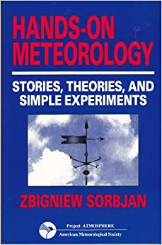 Book Hands on Meteorology: Stories, Theories, and Simple Experiments by Zbigniew Sorbjan (1996-12-02)