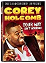 Corey Holcomb: Your Way Aint Working [DVD]<br>$379.00