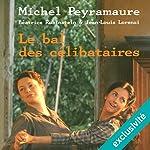 Le bal des célibataires (L'orange de Noël 2)   Michel Peyramaure