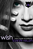 Wish (New Hope Academy Book 4)