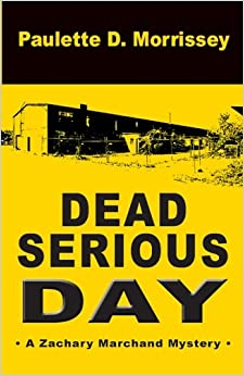 Dead Serious Day: A Zachary Marchand Mystery: Volume 1 (Zachary Marchand Mysteries)