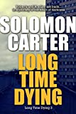 Long Time Dying - Long Time Dying Private Investigator Crime Thriller series book 3 (Long Time Dying Series) by  Solomon Carter in stock, buy online here