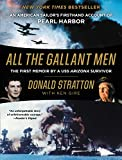 All the Gallant Men: An American Sailor s Firsthand Account of Pearl Harbor