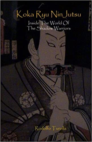 Koka Ryu NinJutsu: Inside the World of the Shadow Warriors ...