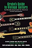 Gruhn's Guide To Vintage Guitars Updated and Revised Third Edition (Book)