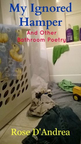 My Ignored Hamper: and Other Bathroom Poetry ()