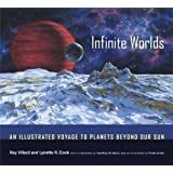 Infinite Worlds: An Illustrated Voyage to Planets beyond Our Sun