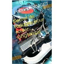 Secret de rodages pour rouler longtemps (French Edition)